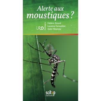 Moustiques dengue chikungunya zika broch fr d ric simard laurence farraudi re achat - Frederic le moustique ...