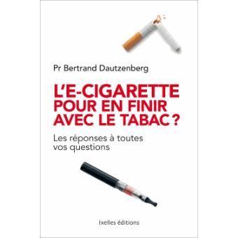 l 39 e cigarette pour en finir avec le tabac broch bertrand dautzenberg achat livre ou. Black Bedroom Furniture Sets. Home Design Ideas