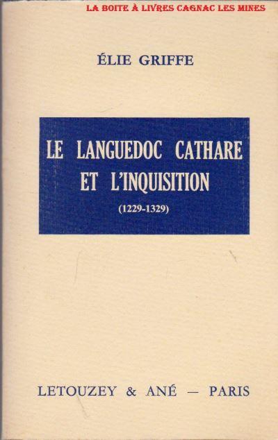 Le Languedoc cathare et l'inquisition 1229-1329