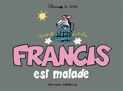Francis 6 est malade