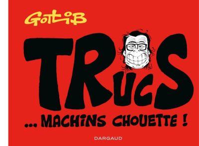 Trucs... Machins chouette ! - 9782205168334 - 9,99 €