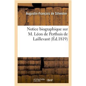 Notice biographique sur M. Léon de Perthuis de Laillevant