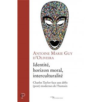 Identite horizon moral interculturalite charles taylor face