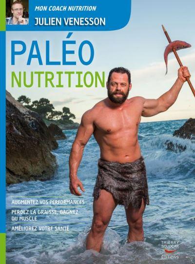 Paléo Nutrition - Augmentez vos performances, perdez la graisse, gagnez du muscle, améliorez votre santé - 9782365491143 - 13,99 €