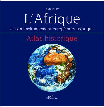 L'Afrique et son environnement européen et asiatique atlas h