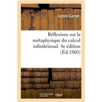 Réflexions sur la métaphysique du calcul infinitésimal. 4e édition