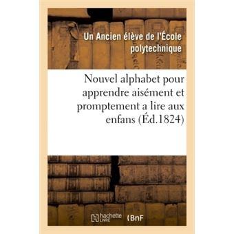 Nouvel Alphabet Pour Apprendre Aisement Et Promptement A Lire Aux Enfans