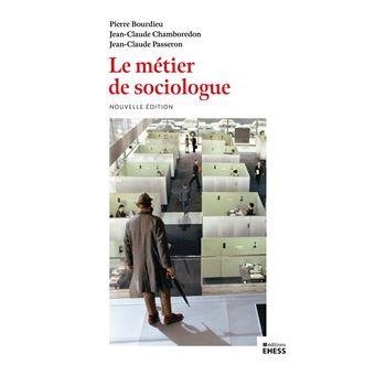Le Metier De Sociologue Prealables Epistemologiques Broche Pierre Bourdieu Jean Claude Chamboredon Jean Claude Passeron Livre Tous Les Livres A La Fnac