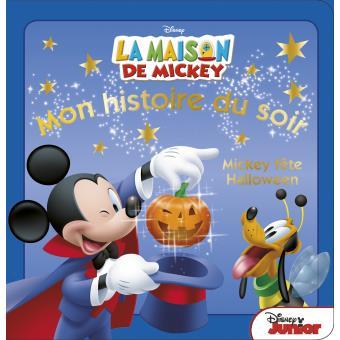 Mickey mon histoire du soir mickey f te halloween mon histoire du soir walt disney - Maison de mickey halloween ...