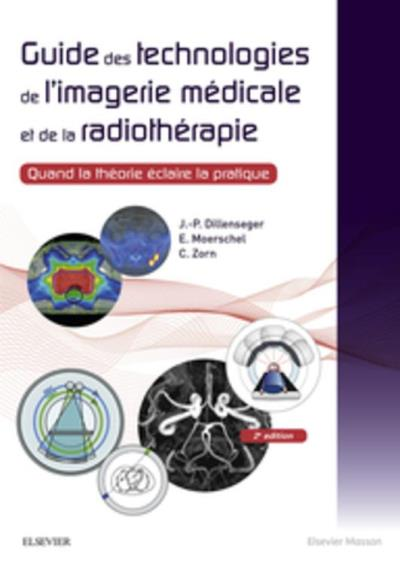 Guide des technologies de l'imagerie médicale et de la radiothérapie - Quand la théorie éclaire la pratique - 9782294752582 - 44,99 €