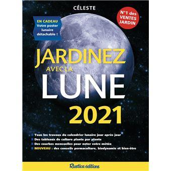 Calendrier Lunaire Janvier 2021 Rustica Jardinez avec la Lune 2021   broché   Céleste   Achat Livre | fnac