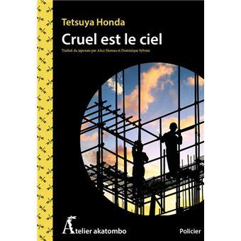 Cruel est le ciel - broché - Tetsuya Honda, Dominique Sylvain, Frank  Sylvain - Achat Livre ou ebook | fnac