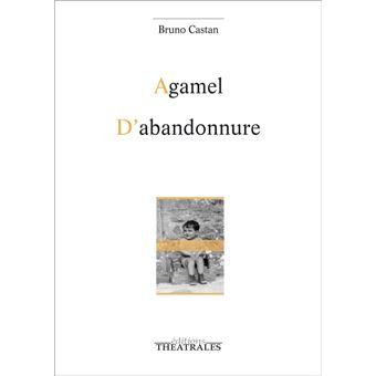 Agamel / d'abandonnure
