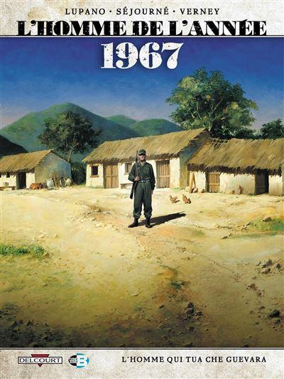 L'Homme de l'année T4 - 1967 - L'homme qui tua Che Guevara