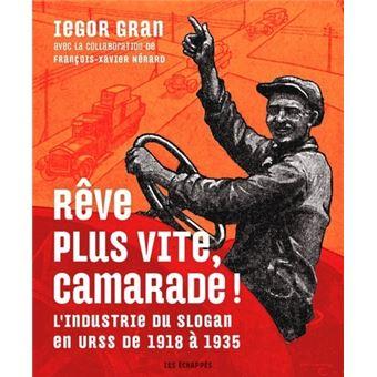 Rêve plus vite, camarade ! L'industrie du slogan en URSS de 1918 à 1935