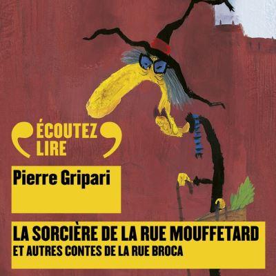 La sorcière de la rue Mouffetard, et autres contes de la rue Broca - 9782075003292 - 9,99 €