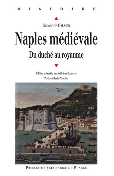 Naples médiévale - Du duché au royaume - 9782753559264 - 9,99 €