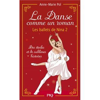 Danse !La Danse comme un roman - Les ballets de Nina 2 (hors série)