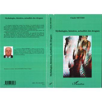 Mythologies, histoires, actualités des drogues