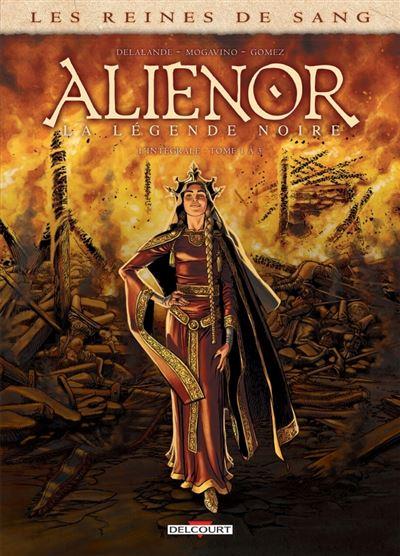 Les Reines de sang - Aliénor, la Légende noire - Intégrale T01 à