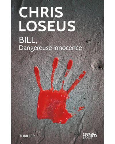 Bill, Dangereuse innocence