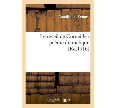 Le réveil de Corneille : poème dramatique