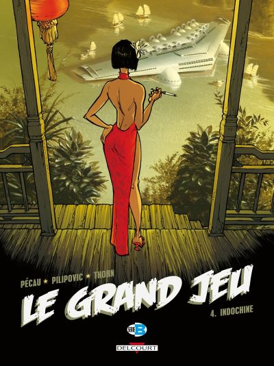 Le grand jeu t04 indochine