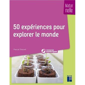 50 expériences pour explorer le monde - maternelle + CD-Rom