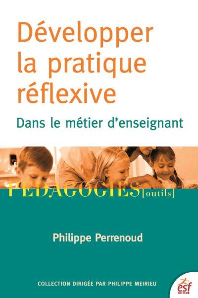 Développer la pratique réflexive - Dans le métier d'enseignant - 9782710133186 - 16,99 €