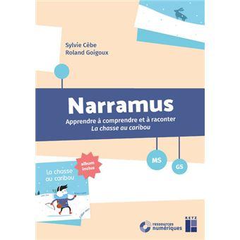 hot product meet fantastic savings Narramus Apprendre à comprendre et à raconter La chasse au caribou MS-GS