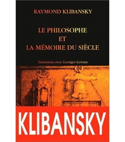 Le philosophe et la memoire du siecle