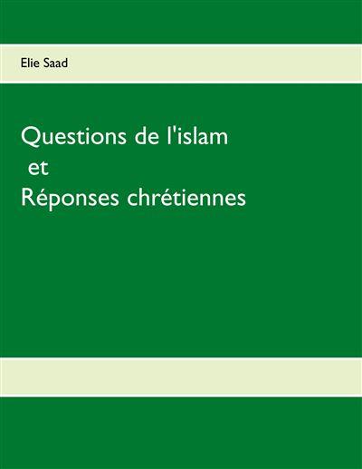 Questions de l'islam et Réponses chrétiennes