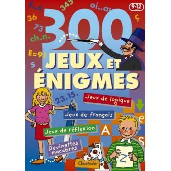 300 Jeux Et Enigmes 9 12 Ans Cartonne Collectif Achat Livre Fnac