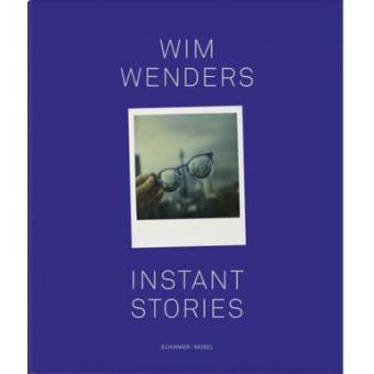 Wim Wenders, Instant stories