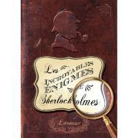 Les incroyables énigmes de Sherlock Holmes - 80 enquêtes à élucider
