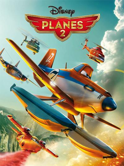Planes -  : Planes 2, DISNEY CINEMA