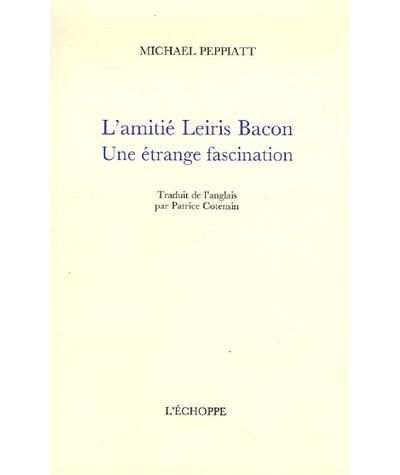 L'amitié Leiris Bacon