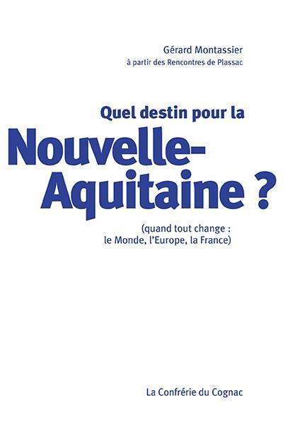 Quel destin pour la Nouvelle-Aquitaine ?