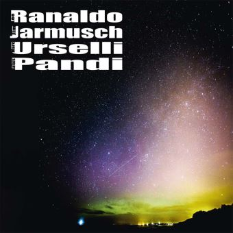 Ranaldo Jarmusch Urselli Pandi