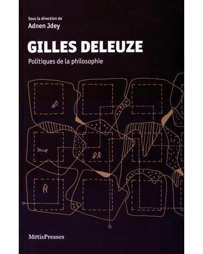 Gilles Deleuze, politiques de la philosophie
