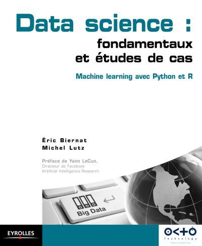 Data science - Fondamentaux et études de cas: Machine Learning avec Python et R