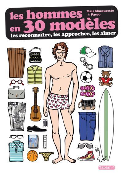Les Hommes en 30 modèles - Les reconnaître, les approcher, les aimer