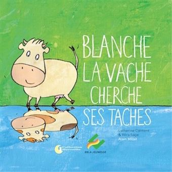 Blanche la vache cherche ses taches, PS-MS-GS, Cycle 1
