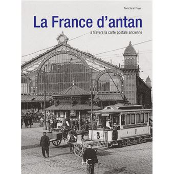 La France d'antan à travers la carte postale ancienne (Version Luxe)