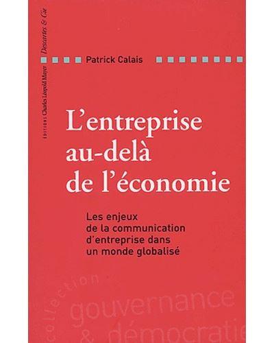 L'entreprise au-delà de l'économie les enjeux de la communication d'entreprise dans un monde globalisé