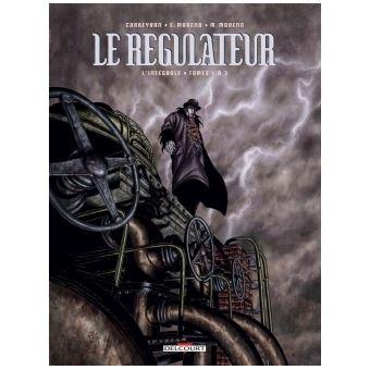 Le régulateurLe Régulateur - Intégrale T01 à