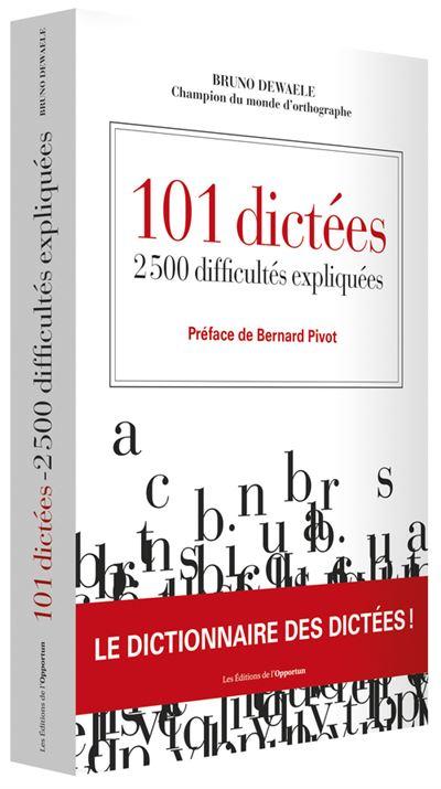 101 dictées - 2500 difficultés expliquées