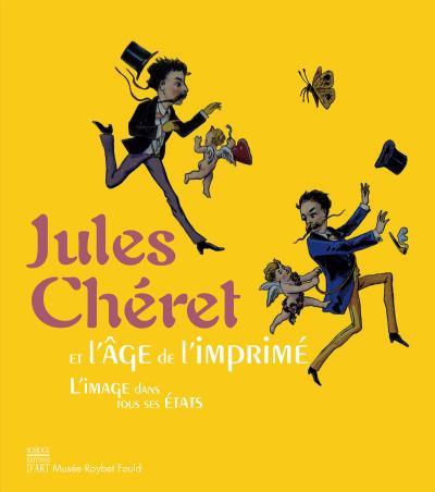Jules Chéret et l'âge de l'imprimé