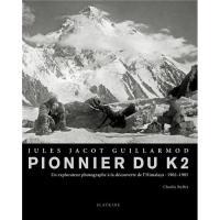 Jules Jacot Guillarmod, pionnier du K2