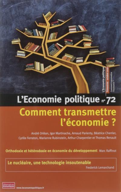 L'Economie politique - numéro 72 Comment transmettre l'économie ?